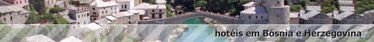 reserva de hotéis em bósnia e herzegovina