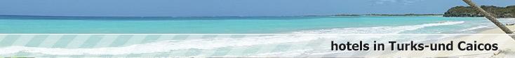reservierungen in hotels in turks und caicosinseln